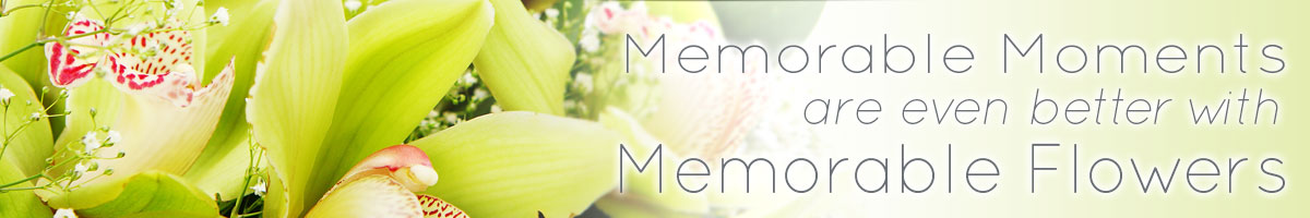 Memorable Moments are even better with Memorable Flowers